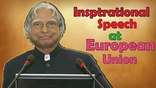 Dr Abdul Kalam's speech in European Union ( Inspiring Speech )