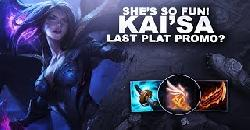 KAI'SA IS FUN! LAST PROMO TIME IN RUSH TO PLAT? | League of Legends