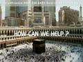 Islam Freedom - Offers Hajj, Umrah, Hajj Packages, Umrah packages, How to Perform   Hajj, How to Perfo