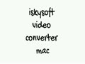 iskysoft mac video converter